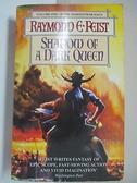 【書寶二手書T3/原文小說_IJK】Shadow of a Dark Queen_Raymond E. Feist
