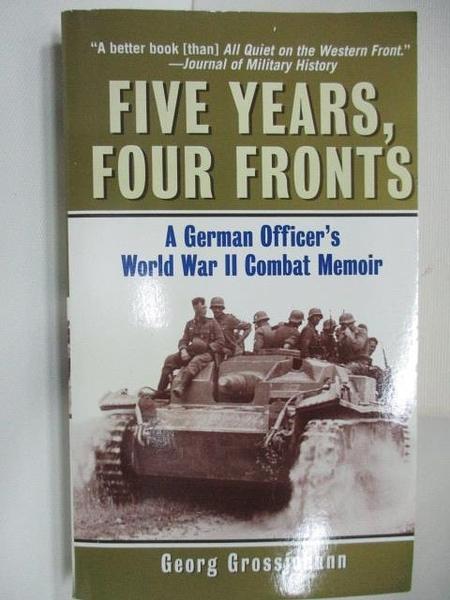 【書寶二手書T5/原文小說_AG5】Five Years, Four Fronts_Georg Grossjohann