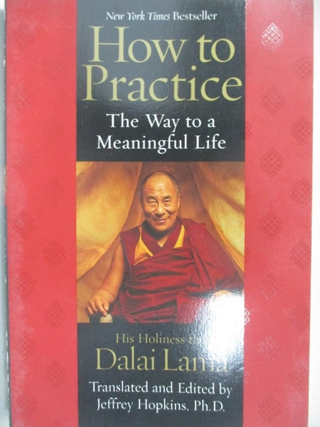 【書寶二手書T2/宗教_ICQ】How to Practice: The Way to a Meaningful Life_Dalai Lama XIV/ Hopkins, Jeffrey (EDT)
