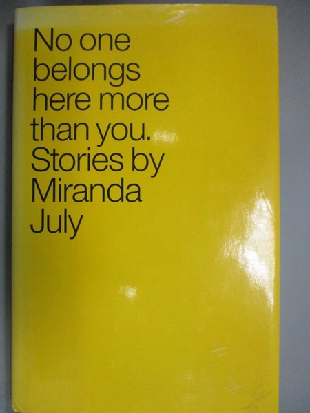 【書寶二手書T1/原文小說_JKX】No One Belongs Here More Than You: Stories_July, Miranda