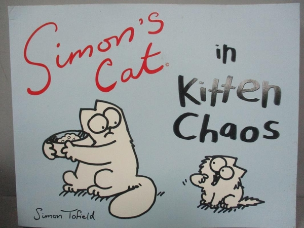 【書寶二手書T1/原文小說_YEE】Simon's Cat in Kitten Chaos_Tofield, Simon (ILT)
