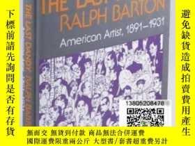 二手書博民逛書店【罕見】The Last Dandy: Ralph Barton