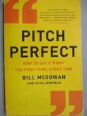 【書寶二手書T7/藝術_MDW】Pitch Perfect_Bill McGowan
