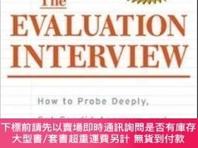 二手書博民逛書店The罕見Evaluation Interview : How To Probe Deeply Get Candi