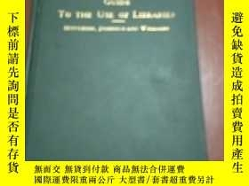 二手書博民逛書店GUIDE罕見TO THE USE OF LIBRAIES -A