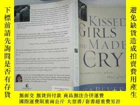 二手書博民逛書店KISSED罕見GIRLS AND MADE CRYY198833 KISSED GIRLS AND MADE
