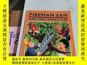 二手書博民逛書店FIREMAN罕見SAM AND THE CHEEKY CATY246305 見圖 見圖 ISBN:97804