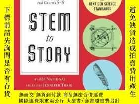 二手書博民逛書店STEM罕見to Story: Enthralling and Effective Lesson Plans fo
