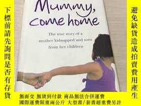 二手書博民逛書店Mummy,罕見Come HomeY28718 ISBN:9780007251957 出版2009