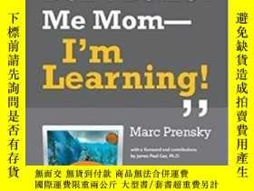二手書博民逛書店Don t罕見Bother Me Mom--i m Learning!Y364682 Marc Prensky