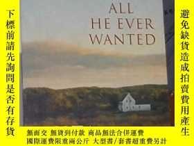二手書博民逛書店英文原版罕見All He Ever Wanted by Anit