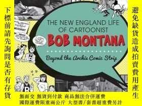 二手書博民逛書店The罕見New England Life of Cartoonist Bob Montana: Beyond t