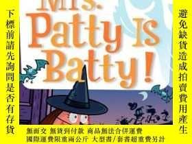 二手書博民逛書店My罕見Weird School #13: Mrs. Patty Is Batty![瘋狂學校#13:帕蒂夫人瘋了