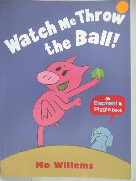 【書寶二手書T9/少年童書_JM2】Watch Me Throw the Ball!_Mo Willems