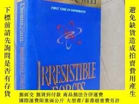 二手書博民逛書店Irresistible罕見Forces【英文原版】Y14681