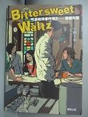 【書寶二手書T2/翻譯小說_GDR】Bittersweet Waltz:弓島咖啡事件簿2-警部失蹤_小路幸也,  王靖惠