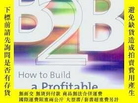 二手書博民逛書店B2B罕見How to Build a Profitable E