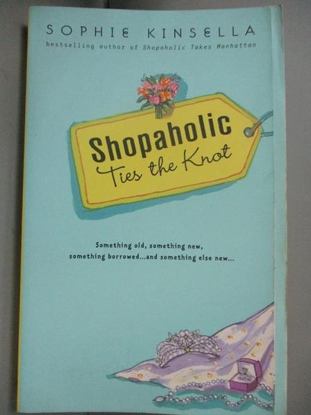 【書寶二手書T8/原文小說_MCS】Shopaholic Ties the Knot_Sophie Kinsella,