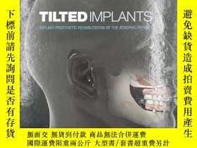 二手書博民逛書店tilted罕見implants implant-prosthetic rehabilitation of the