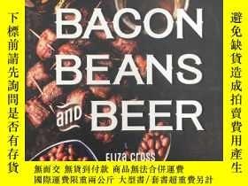 二手書博民逛書店Bacon,罕見Beans, and BeerY19139 El