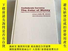 二手書博民逛書店confederate罕見currency the color of moneyY20850 John W J