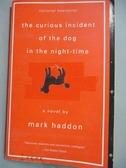 【書寶二手書T5/原文小說_IBK】Curious Incident of the Dog 深夜小狗神秘習題_MARK