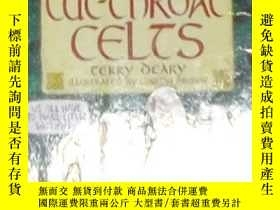 二手書博民逛書店英文原版罕見The Cut-throat Celts by Te