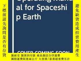 二手書博民逛書店Operating罕見Manual For Spaceship EarthY256260 R. Buckmin