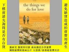 二手書博民逛書店The罕見Things We Do For LoveY85718