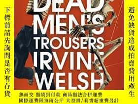 二手書博民逛書店Dead罕見Men s TrousersY255562 Irvine Welsh Jonathan Cape