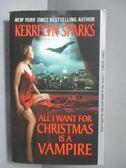 【書寶二手書T5/原文小說_IRO】All I Want for Christmas is a Vampire_Kerr