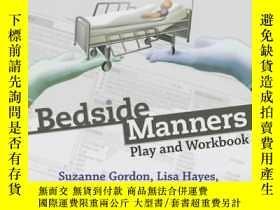 二手書博民逛書店Bedside罕見Manners: Play and Workbook-床邊禮儀:遊戲和練習冊Y361738