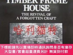 二手書博民逛書店Building罕見the Timber Frame House: The Revival of a Forgot