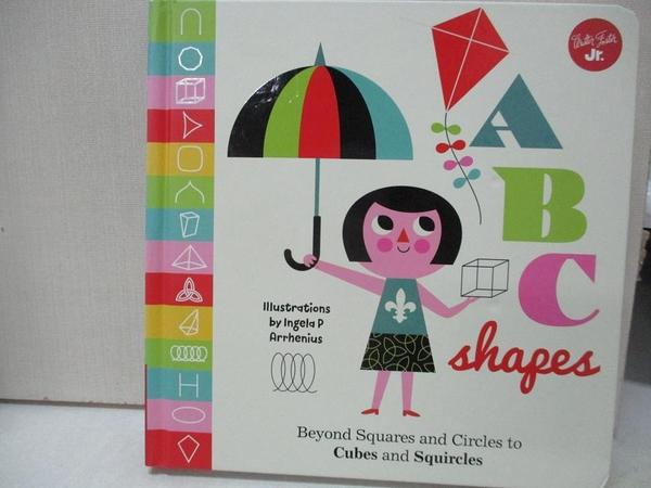 【書寶二手書T1/少年童書_CR1】ABC Shapes: Beyond Squares and Circles to…