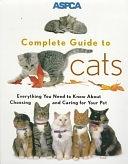 二手書ASPCA Complete Guide to Cats: Everything You Need to Know About Choosing and Caring for Your Pet R2Y 0811819299