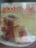 【書寶二手書T7/餐飲_XET】The Good Cookie: Over 250 Delicious Recipes, from Simple to Sublime_Boyle, Tish