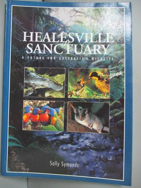 【書寶二手書T2/動植物_CW3】Healesville Sanctuary: Future for Australia s Wildlife_Sally Symonds
