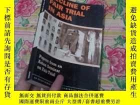二手書博民逛書店DECLINE罕見OF FAIR TRIAL IN ASIAY186899 如圖 如圖