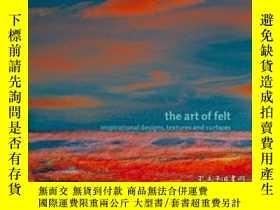 二手書博民逛書店The罕見Art Of Felt-毛氈藝術Y436638 Fran?oise Tellier... Thame