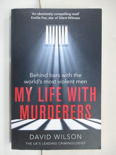 【書寶二手書T1/原文小說_CXC】My Life with Murderers: Behind Bars with the…