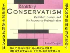 二手書博民逛書店Recasting罕見ConservatismY364682 Professor Robert Devigne