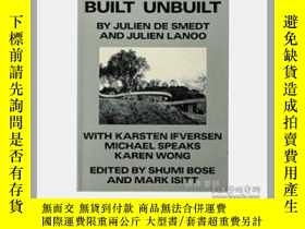 二手書博民逛書店BUILT罕見UNBUILTY376878 Julien De Smedt Frame ISBN:978949