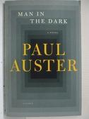 【書寶二手書T2/原文小說_C8R】Man in the Dark_Auster, Paul