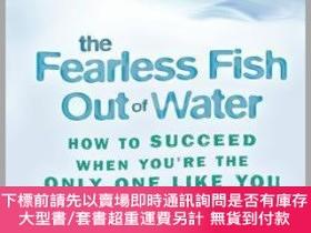 二手書博民逛書店預訂Fearless罕見Fish Out Of Water: How To Succeed When You Re