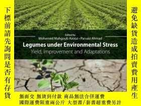 二手書博民逛書店Legumes罕見under Environmental Stress: Yield, Improvement a