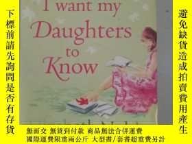 二手書博民逛書店罕見! Things I Want My Daughters to Know[來不及告訴女兒的事]97801410
