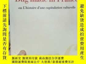 二手書博民逛書店Bug罕見made in France, ou, L histo