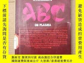 二手書博民逛書店a罕見physicist s ABC on plasma(P1451)Y173412