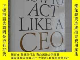 二手書博民逛書店How罕見to Act Like a CEO: 10 Rules for Getting to the Top a