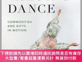 二手書博民逛書店Valuing罕見Dance: Commodities and Gifts in Motion-價值舞蹈:運動中的